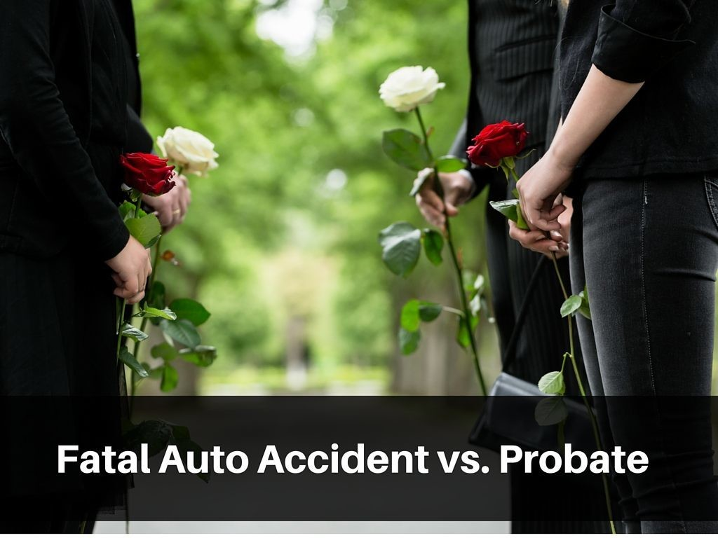 fatal car accidents versus probate
